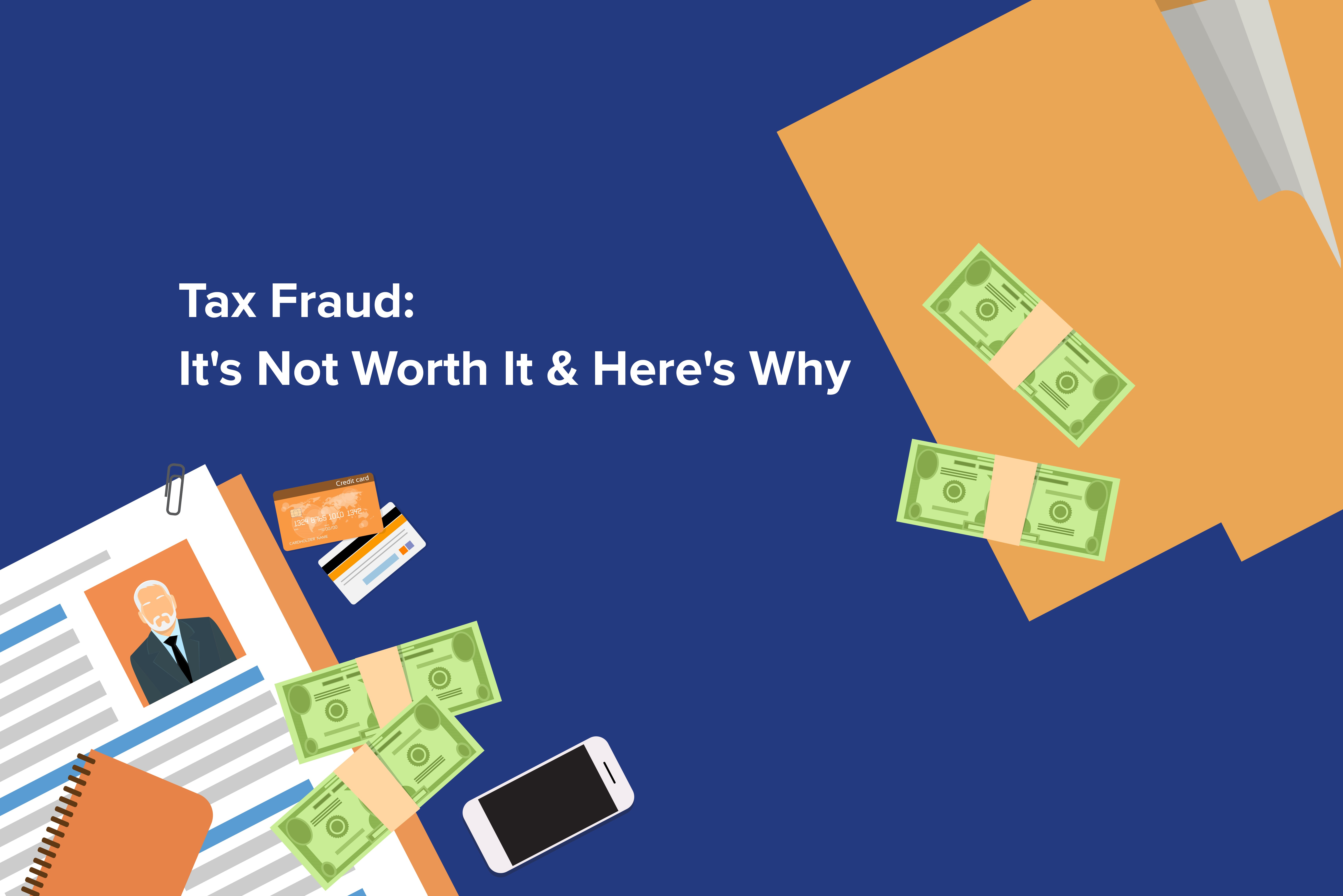 Tax Fraud: It's Not Worth It & Here's Why | Community Tax