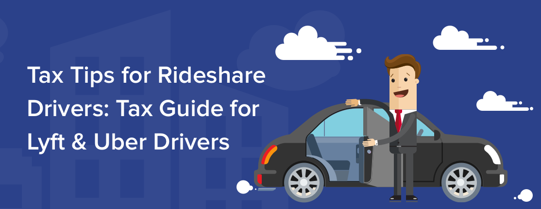 Tax Tips for Rideshare Drivers: Tax Guide for Lyft & Uber Drivers